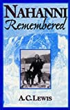Nahanni Remembered, A. C. Lewis, 1896300189