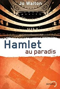 Trilogie du subtil changement, tome 2 : Hamlet au paradis par Jo Walton