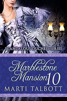 Marblestone Mansion, Book 10 (Scandalous Duchess Series) by [Talbott, Marti]
