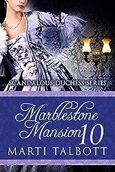 Marblestone Mansion, Book 10 (Scandalous Duchess Series)
