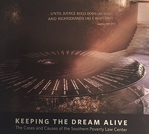 Keeping the Dream Alive: The Cases and Causes of the Southern Poverty Law Center ebook
