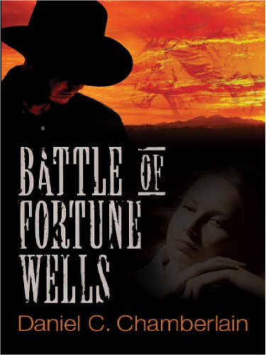 Battle Of Fortune Wells by [Chamberlain, Daniel C.]