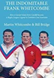 img - for The Indomitable Frank Whitcombe: How a Genial Giant from Cardiff became a Rugby League Legend in Yorkshire and Australia book / textbook / text book