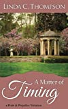 img - for A Matter of Timing: A Pride and Prejudice Variation book / textbook / text book