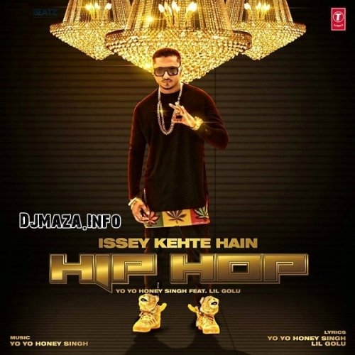 Issey kehte hain Hip Hop - Yo Yo Honey Singh Audio MP3