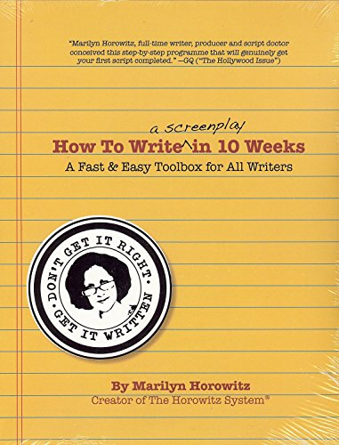How to Write a Screenplay in 10 Weeks: A Fast & Easy Toolbox for All Writers