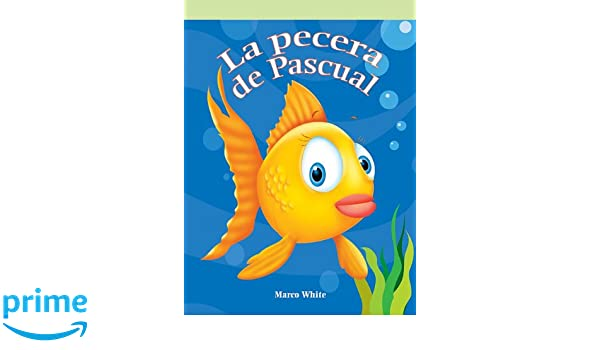 Amazon.com: Pecera de Pascual (Neighborhood Readers Level C) (Spanish Edition) (9781404267046): Marco White: Books