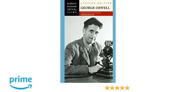 Amazon George Orwell Blooms Modern Critical Views Hardcover 9780791094280 Sterling Professor Of The Humanities Harold Bloom Books