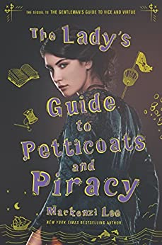 The Lady's Guide to Petticoats and Piracy by [Lee, Mackenzi]