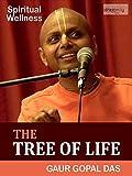 The tree of life - Gaur Gopal Das