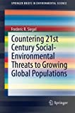 img - for Countering 21st Century Social-Environmental Threats to Growing Global Populations (SpringerBriefs in Environmental Science) by Frederic R. Siegel (2014-09-04) book / textbook / text book