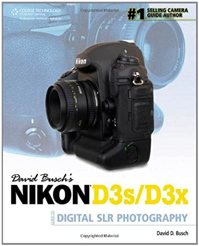 David Busch's Nikon D3s/D3x Guide to Digital SLR Photography (David Busch's Digital Photography (San Diego Mission Model)