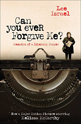 Can You Ever Forgive Me?: Memoirs of a Literary Forger (Best Selling Author Ever)