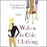 Wolves in Chic Clothing | Carrie Karasyov,Jill Kargman