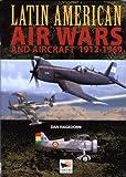 Latin American Air Wars 1912-1969