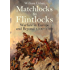 Matchlocks to Flintlocks: Warfare in Europe and Beyond  1500-1700
