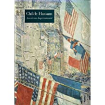 Childe Hassam: American Impressionist by H. Barbara Weinberg (2004-12-24)