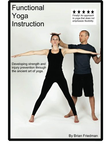 Functional Yoga Instruction Volume 1 Friedman Brian Friedman Brian 9781479228935 Amazon Com Books