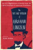 The Wit and Wisdom of Abraham Lincoln, , 0452010896