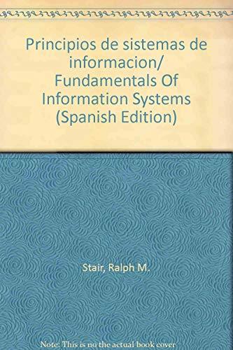 Principios de sistemas de informacion/ Fundamentals Of Information Systems (Spanish Edition)
