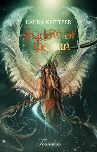 Shadow of the Sun (Timeless Series Book 1) by [Kreitzer, Laura]