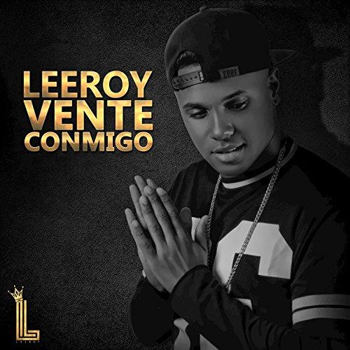 vente conmigo explicit leeroy from the album vente conmigo explicit
