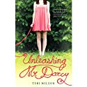 Unleashing Mr. Darcy Audiobook by Teri Wilson Narrated by Caroline Shaffer