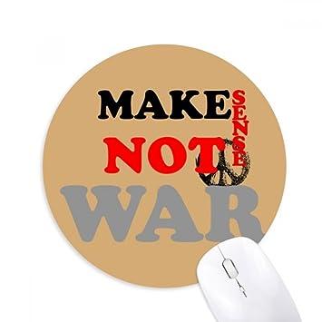 Make Sense Not War Love Peace World Round Non Slip Rubber Mousepad Game Office Mouse