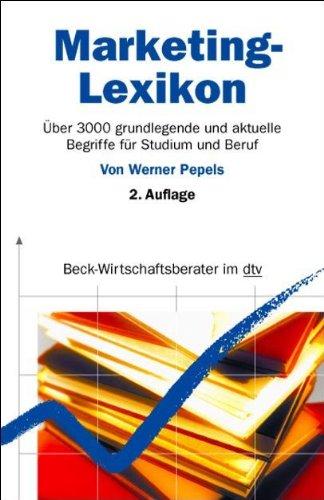 Marketing-Lexikon: Über 3000 grundlegende und aktuelle Begriffe für Studium und Beruf