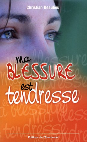 Download Ma blessure est tendresse (French Edition) pdf
