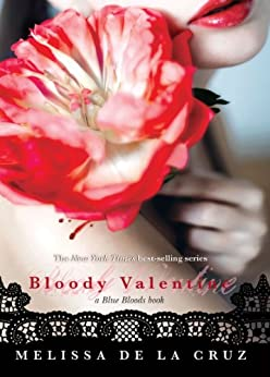Bloody Valentine (Volume 5) (Blue Bloods Novel) by [de la Cruz, Melissa]