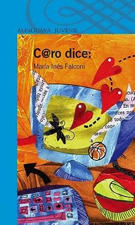 Amazon.com: C@ro dice: (Spanish Edition) eBook: María Inés Falconi