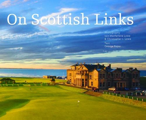 On Scottish Links by George Peper (2012-06-01) ()