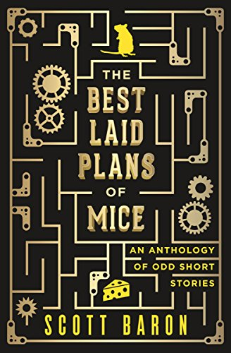 The best laid plans of mice an anthology of odd short stories the best laid plans of mice an anthology of odd short stories by baron fandeluxe Images
