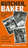 img - for Butcher, Baker: The Savage Sex Slayer Who Bloodied the Alaskan Landscape: A True Account of a Serial Murderer book / textbook / text book