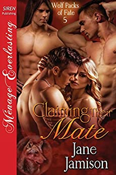 Claiming Their Mate [Wolf Packs of Fate 5] (Siren Publishing Menage Everlasting) by [Jamison, Jane]