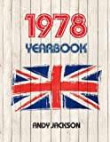 1978 UK Yearbook: Fascinating facts and figures from 1978 - Perfect original birthday present or anniversary gift idea!