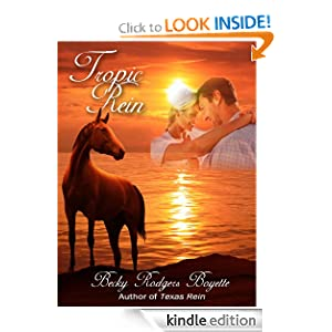 Tropic Rein (Texas Rein Trilogy) Becky Rodgers Boyette
