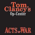 Acts of War: Tom Clancy's Op-Center #4 | Tom Clancy,Steve Pieczenik,Jeff Rovin