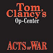 Acts of War: Tom Clancy's Op-Center #4 | Tom Clancy, Steve Pieczenik, Jeff Rovin