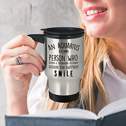 Best Travel Coffee Mug Tumbler-Aquarius Gifts Ideas for Men and Women. An Aquarius is a simple person who hides a thousand feelings behind the happiest smile.