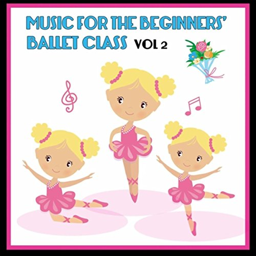 Music for the Beginners' Ballet Class ,Vol. 2