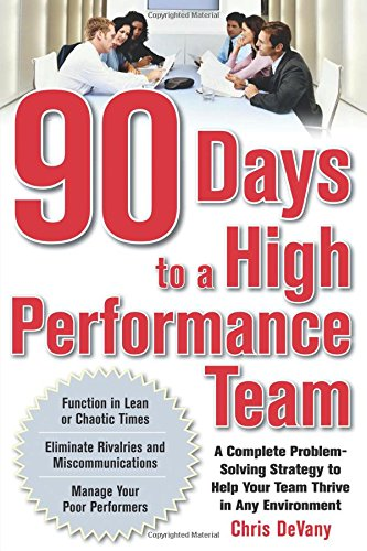 Read Online 90 Days to a High-Performance Team: A Complete Problem-solving Strategy to Help Your Team Thirve in any Environment ebook