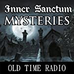 Inner Sanctum Mysteries: Oldtime Radio Shows | Radio Revival
