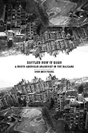 Suffled How It Gush: A North American Anarchist in the Balkans