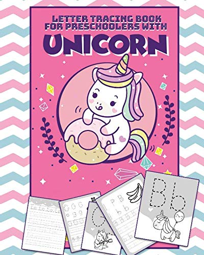 Letter Tracing Book for Preschoolers with Unicorn: Sight Words and Pre K Kindergarten Workbook and Unicorn Coloring Book - Alphabet Learning Preschool ... Books and Learning Activities with Unicorns