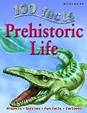 100 Facts - Prehistoric Life