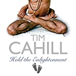 Hold The Enlightenment   Tim Cahill