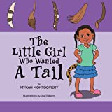 The Little Girl Who Wanted a Tail, Mykah Montgomery, 1479716685