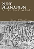 Rune Shamanism Part 1 - The First Eight